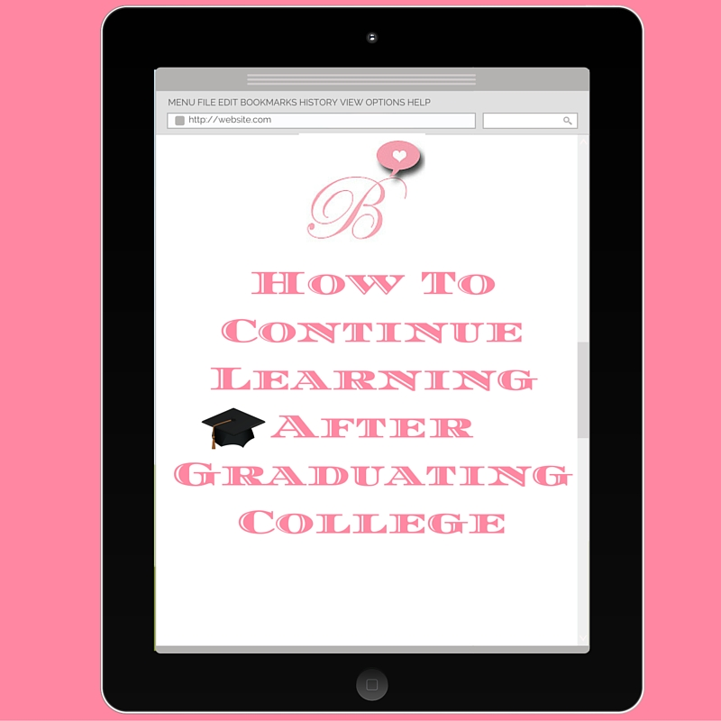 How To Continue Learning After Graduating College