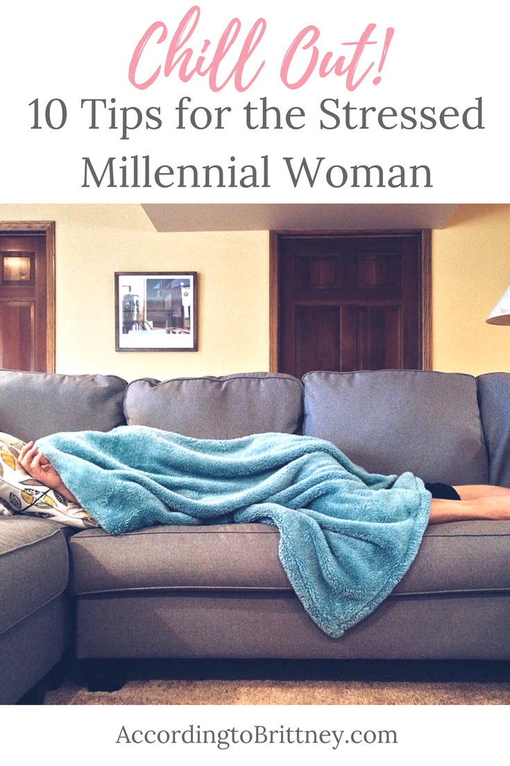 Chill Out Tips for Stressed Millennial Women