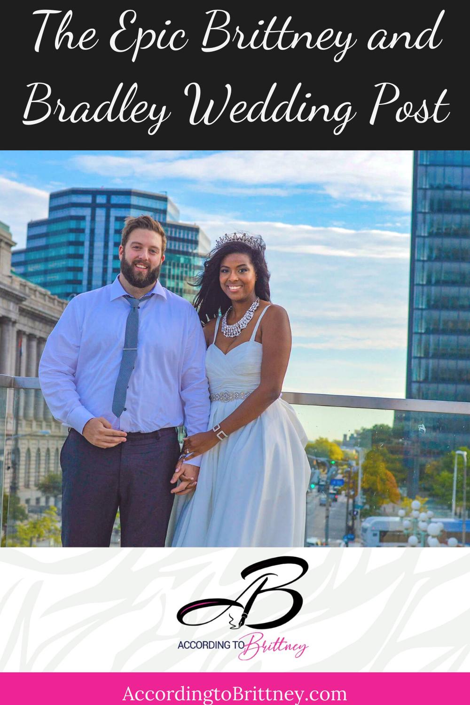The Epic Brittney and Bradley Wedding Post